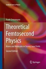 Theoretical Femtosecond Physics 2nd Edition 9783319033884 3319033883