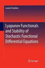 Lyapunov Functionals and Stability of Stochastic Functional Differential Equations 1st Edition 9783319033525 3319033522