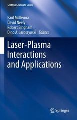 Laser-Plasma Interactions and Applications 1st Edition 9783319033501 3319033506
