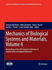 Mechanics of Biological Systems and Materials, Volume 4 1st Edition 9783319033822 3319033824