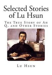 Selected Stories of Lu Hsun 1st Edition 9781499144154 1499144156