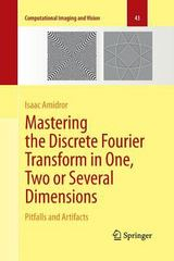 Mastering the Discrete Fourier Transform in One, Two or Several Dimensions 1st Edition 9781447161318 1447161319