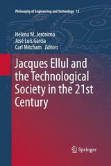 Jacques Ellul and the Technological Society in the 21st Century 1st Edition 9789400796935 9400796935