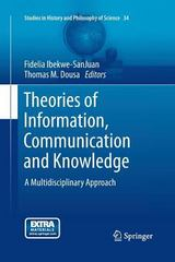 Theories of Information, Communication and Knowledge 1st Edition 9789400798335 9400798334