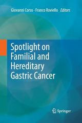 Spotlight on Familial and Hereditary Gastric Cancer 1st Edition 9789400797154 940079715X