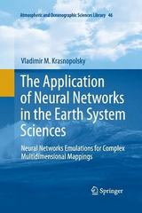 The Application of Neural Networks in the Earth System Sciences 1st Edition 9789401784658 9401784655