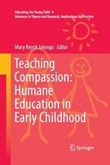 Teaching Compassion: Humane Education in Early Childhood 1st Edition 9789400796218 9400796218