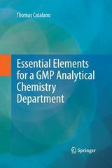Essential Elements for a GMP Analytical Chemistry Department 1st Edition 9781489996749 1489996745