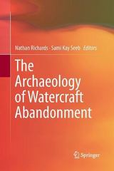 The Archaeology of Watercraft Abandonment 1st Edition 9781489991799 1489991794