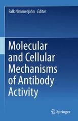 Molecular and Cellular Mechanisms of Antibody Activity 1st Edition 9781489993601 1489993606