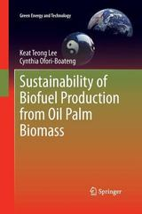 Sustainability of Biofuel Production from Oil Palm Biomass 1st Edition 9789814560863 9814560863
