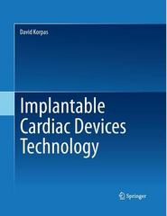 Implantable Cardiac Devices Technology 1st Edition 9781489995421 1489995420