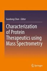 Characterization of Protein Therapeutics Using Mass Spectrometry 1st Edition 9781489973641 1489973648