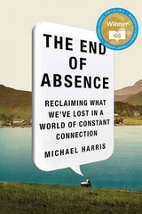 The End of Absence 1st Edition 9781443426275 144342627X