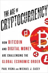 The Age of Cryptocurrency 1st Edition 9781250065636 1250065631