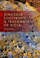 Dinosaur Footprints and Trackways of Rioja 1st Edition 9780253015150 0253015154
