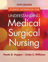 Student Workbook for Understanding Medical Surgical Nursing 5th Edition 9780803640696 0803640692