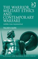 The Warrior, Military Ethics and Contemporary Warfare 1st Edition 9781317011774 1317011775