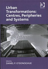 Urban Transformations: Centres, Peripheries and Systems 1st Edition 9781317003373 1317003373