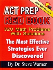 ACT Prep Red Book - 320 Math Problems with Solutions 1st Edition 9781499202021 1499202024