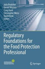 Regulatory Foundations for the Food Protection Professional 1st Edition 9781493906499 1493906496