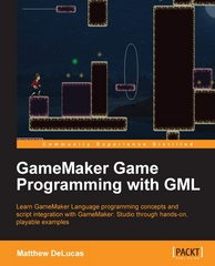 GameMaker Game Programming with GML 1st Edition 9781783559459 1783559454