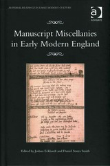 Manuscript Miscellanies in Early Modern England 1st Edition 9781317101055 1317101057
