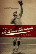 The St. Louis Baseball Reader 0 9780826216878 0826216870