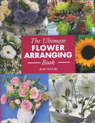 The Ultimate Flower Arranging Book 0 9781855859029 1855859025