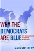 Why the Democrats Are Blue 0 9781594032059 159403205X