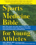 The Sports Medicine Bible for Young Athletes 1st edition 9781570717109 1570717109
