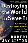 Destroying the World to Save It 1st edition 9780805065114 0805065113