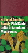 National Audubon Society Field Guide to North American Mushrooms 1st Edition 9780394519920 0394519922
