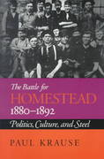 The Battle For Homestead, 1880-1892 1st Edition 9780822954668 0822954664