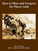 How to Mine and Prospect for Placer Gold 0 9781410108937 1410108937