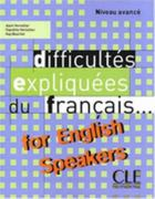 Difficultes Expliquees Du Francais for English Speakers Textbook (Intermediate/Advanced A2/B2) 1st Edition 9782090337013 209033701X