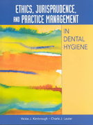 Ethics, Jurisprudence, and Practice Management in Dental Hygiene 1st Edition 9780130191380 0130191388