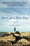 Born on a Blue Day 1st edition 9781416535072 1416535071