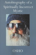 Autobiography of a Spiritually Incorrect Mystic 1st edition 9780312280710 0312280718