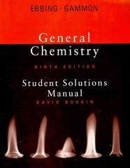 Student Solutions Manual for Ebbing/Gammon's General Chemistry, 9th 9th edition 9780618945856 0618945857