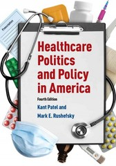 Healthcare Politics and Policy in America 4th Edition 9780765644411 076564441X