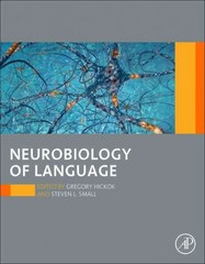 Neurobiology of Language 1st Edition 9780124078628 0124078621