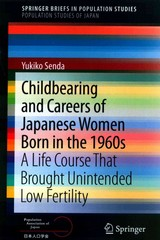 Childbearing and Careers of Japanese Women Born in the 1960s 1st Edition 9784431550662 4431550666