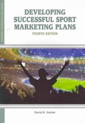 Developing Successful Sport Marketing Plans 4th Edition 9781935412557 1935412558