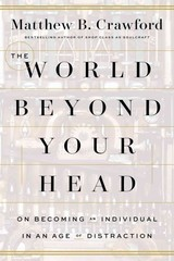 The World Beyond Your Head 1st Edition 9780374292980 0374292981