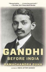 Gandhi Before India 1st Edition 9780307474780 030747478X