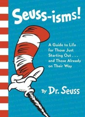 Seuss-isms! A Guide to Life for Those Just Starting Out...and Those Already on Their Way 1st Edition 9780553508413 0553508415