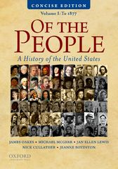 Of the People: A Concise History of the United States, Volume I: To 1877 1st Edition 9780199992898 0199992894