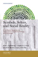 Symbols, Selves, and Social Reality: A Symbolic Interactionist Approach to Social Psychology and Sociology 4th Edition 9780199399178 0199399174