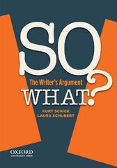 SO WHAT?: The Writer's Argument 1st Edition 9780199352005 0199352003